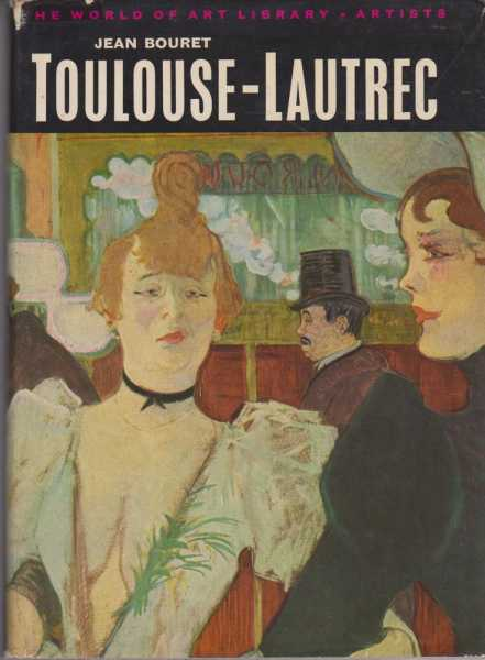 Toulouse-Lautrec [The World Of Art Library], Jean Bouret