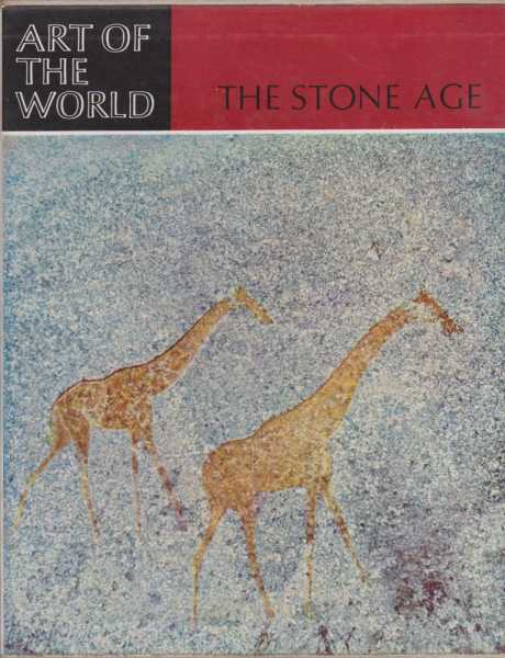 The Stone Age [Art of the World]: Forty Thousand Years of Rock Art, Leonard Woolley