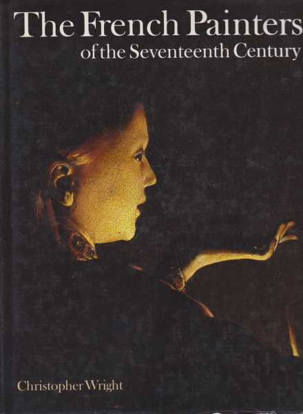 The French Painters of the Seventeenth Century, Christopher Wright