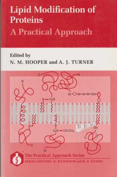 Lipid Modification of Proteins: A Practical Approach, N. M. Hooper and A. J. Turner [Editors]