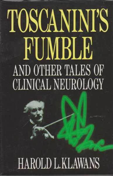 Toscanini's Fumble and Other Tales of Clinical Neurology, Harold L. Klawans