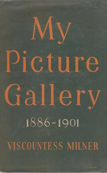 My Picture Gallery 1886-1901, Viscountess Milner