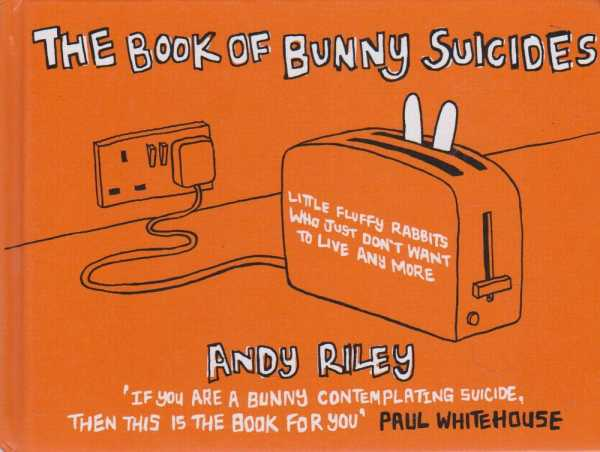 The Book of Bunny Suicides, Andy Riley