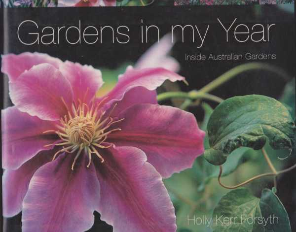 Gardens in my Year: Inside Australian Gardens, Holly Kerr Forsyth
