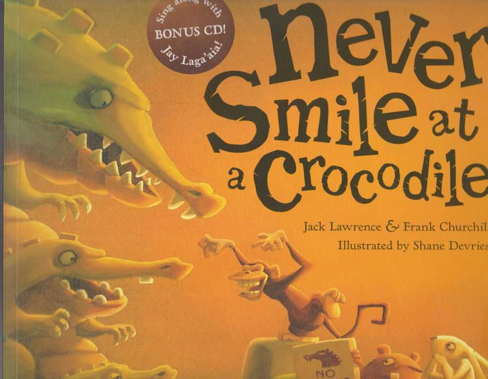 Never Smile at a Crocodile [Includes Sing Along CD with Jay Laga'aia], Jack Lawrence & Frank Churchill