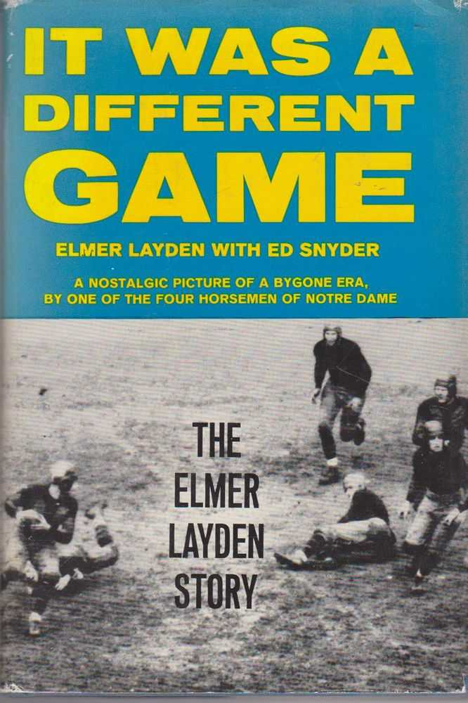 It Was a Different Game: The Elmer Layden Story, Elmer Layden with Ed Snyder