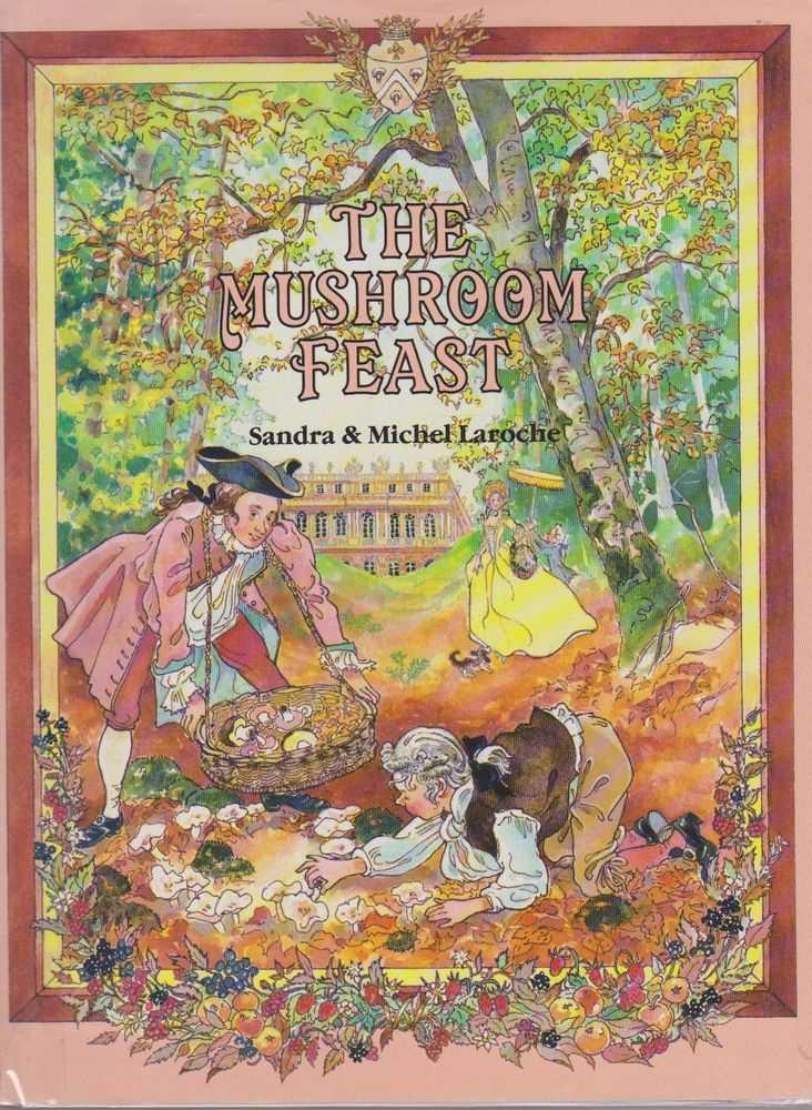 The Mushroom Feast, Michel Laroche