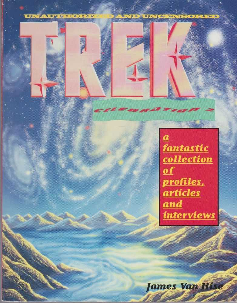 Trek Celebration 2: A Fantastic Collection of Profiles, Articles and Interviews, James van Hise