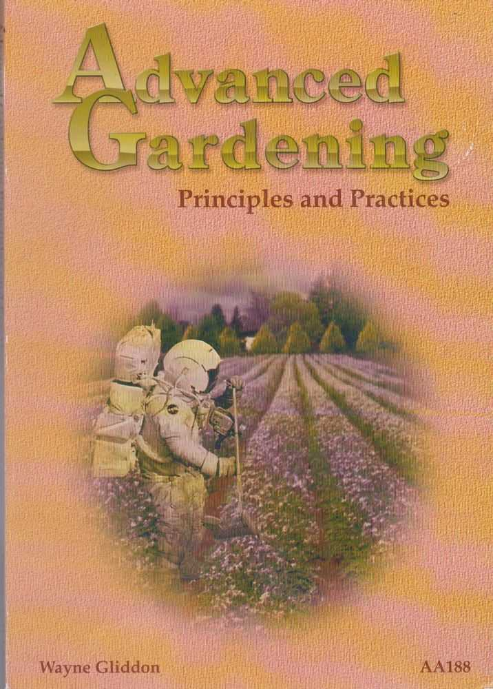 Advanced Gardening: Principles and Practices, Wayne Gliddon