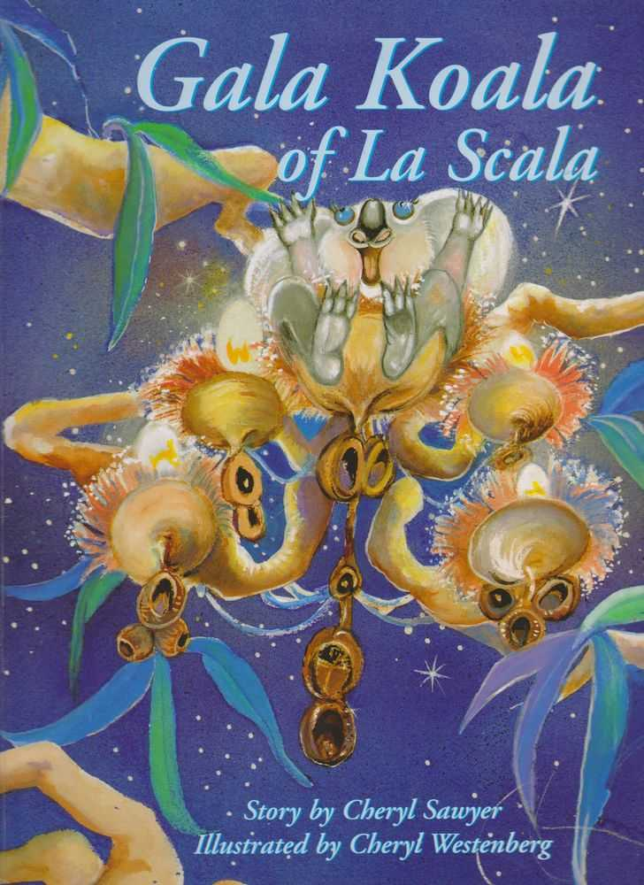 Gala Koala of La Scala, Cheryl Sawyer