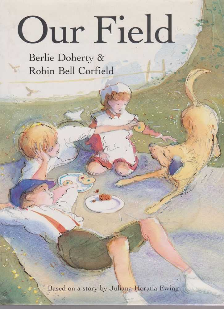 Our Field, Berlie Doherty [based on a story by Juliana Horatia Ewing]