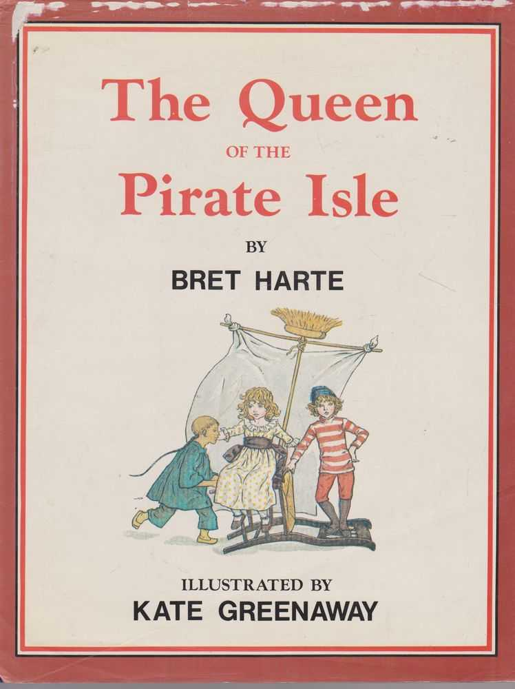 The Queen of Pirate Isle, Bret Harte