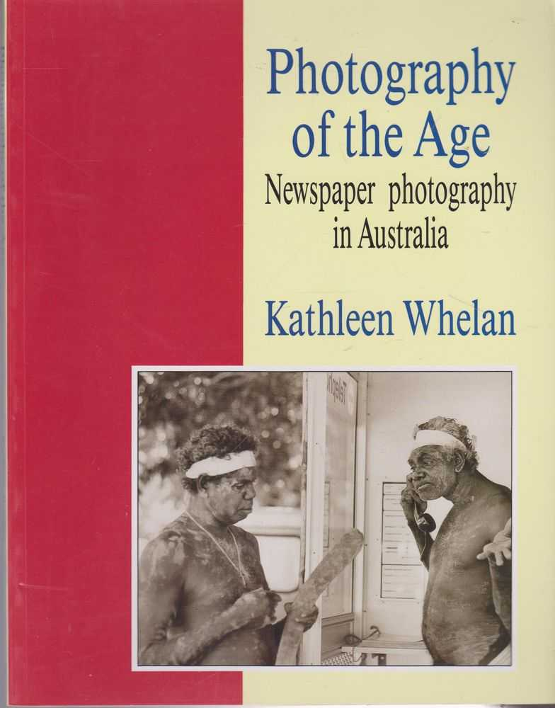 Photography Of The Age - Newspaper Photography in Australia, Kathleen Whelan