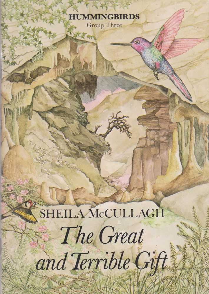 The Great and Terrible Gift [Hummingbirds Group Three], Sheila McCullagh