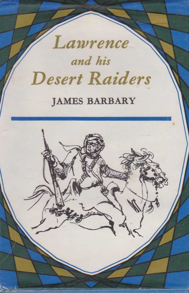 Lawrence and his Desert Riders, James Barbary