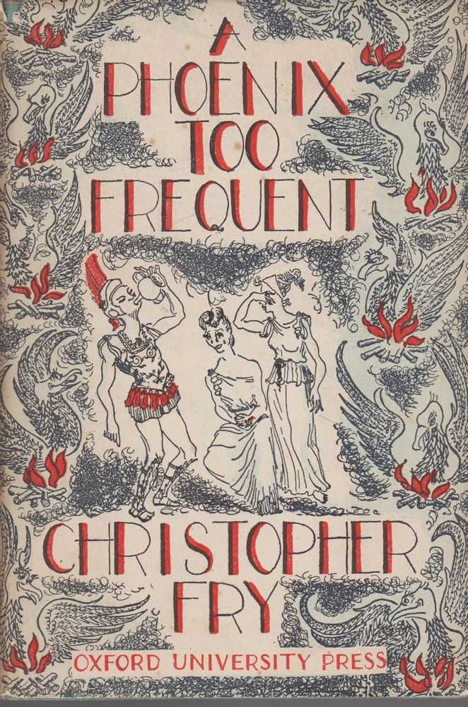 A Phoenix Too Frequent: A Comedy, Christopher Fry