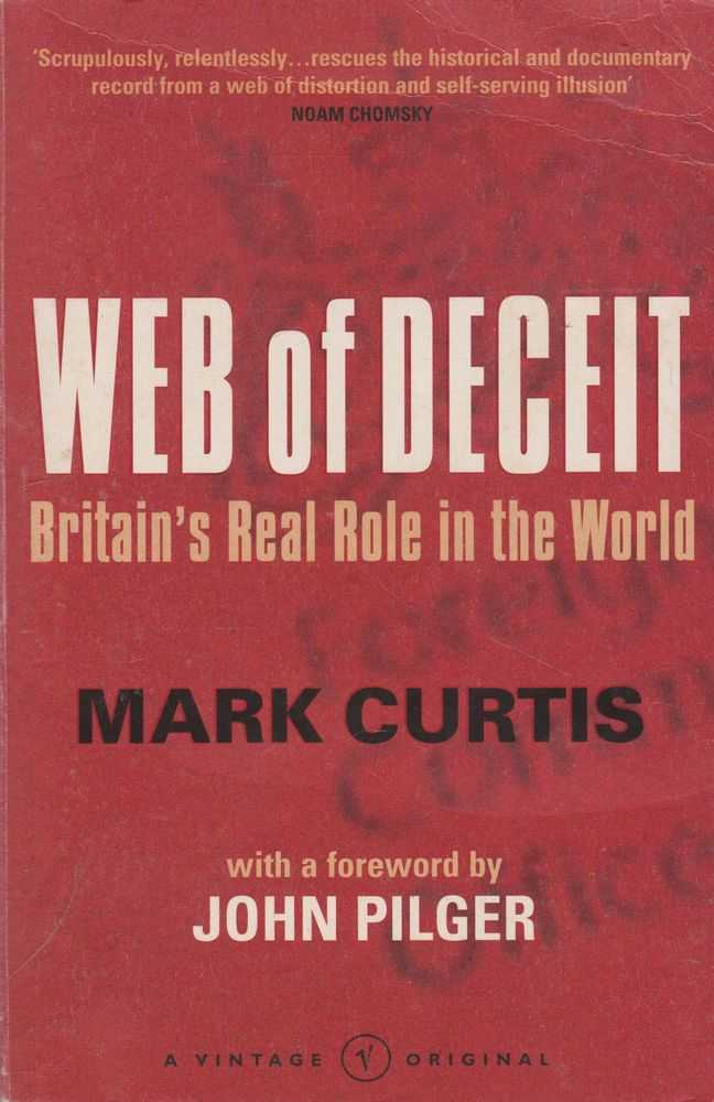 Web of Deceipt: Britain's Real Role in the World, Mark Curtis