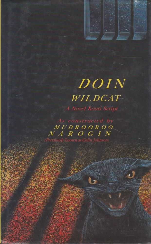 Doin Wildcat: A Novel Koori Script, Murdooroo Narogin
