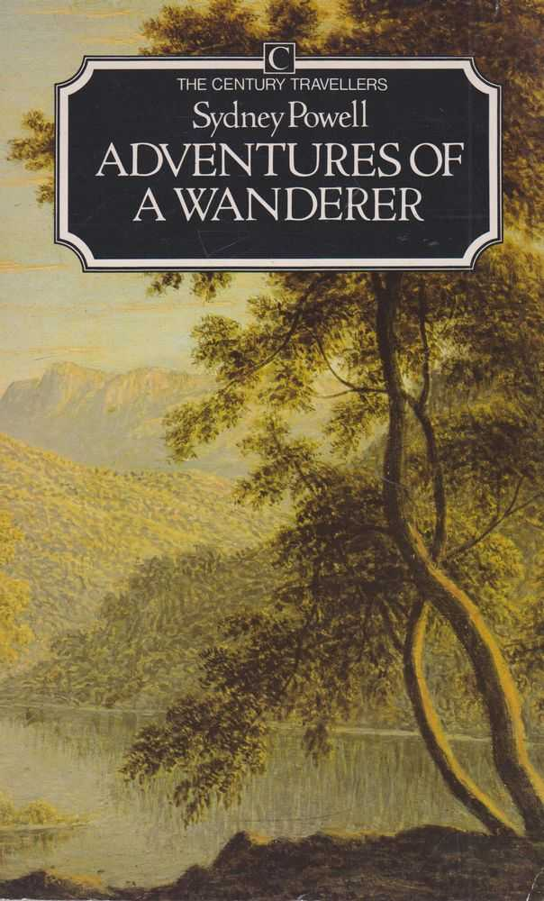 Adventures of a Wanderer [The Century Travellers], Sydney Powell