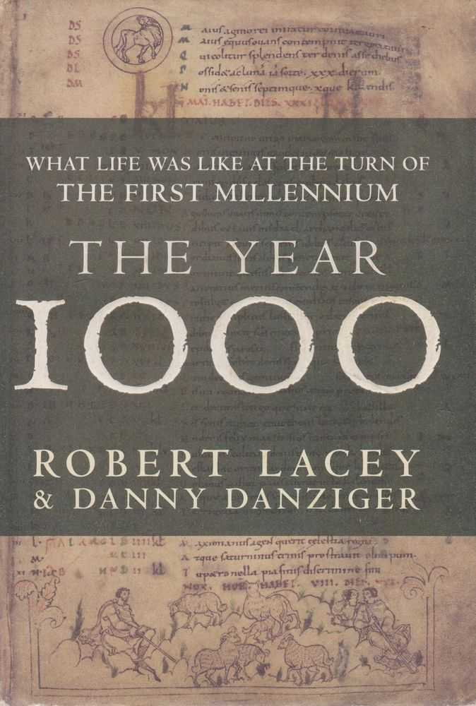 The Year 1000: What Life Was Like at the turn of the first Millennium, Robert Lacey, Danny Danziger