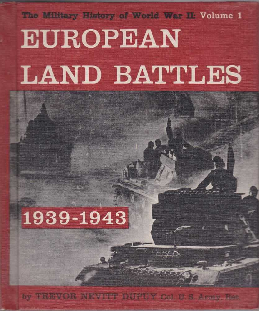 European Land Battles 1939-1943 [The Military History of World War II Vol 1], Trevor Nevitt Depuy