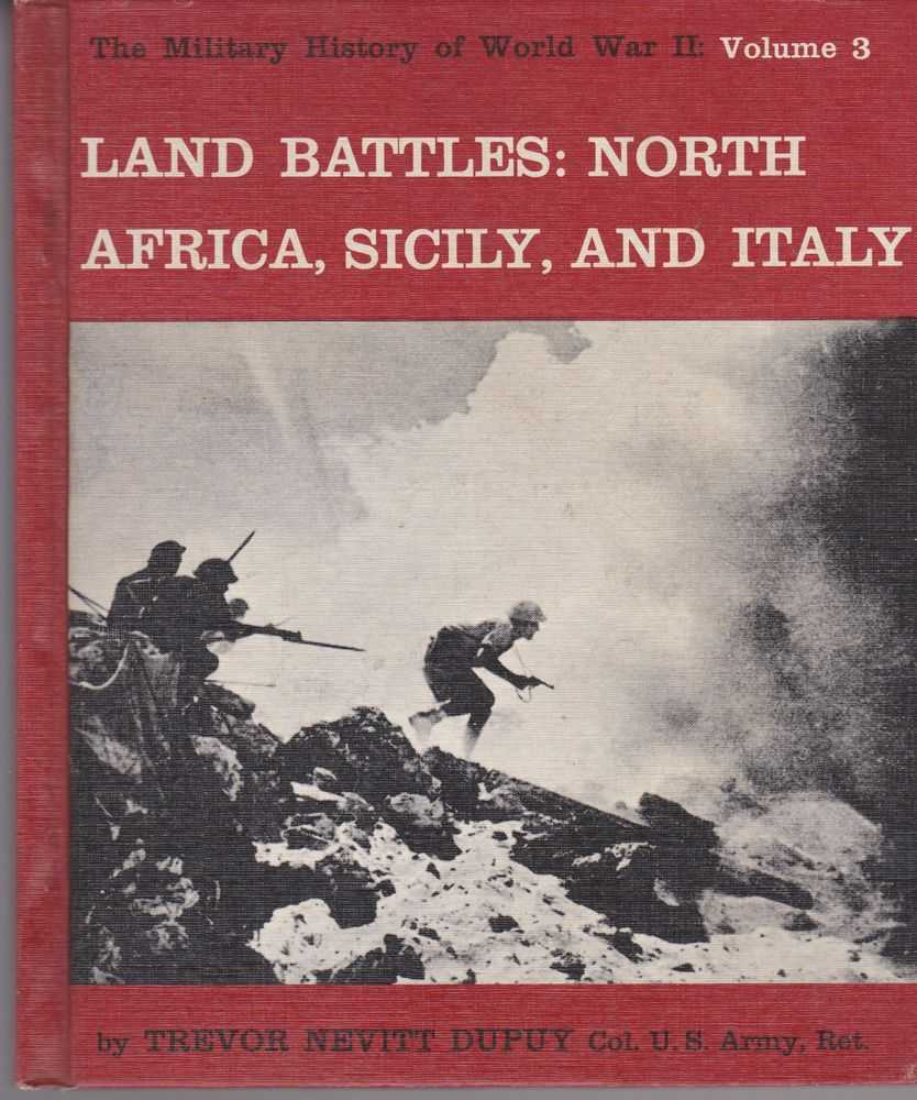 Land Battles: North Africa, Sicily and Italy [The Military History of World War II Vol 3], Trevor Nevitt Depuy
