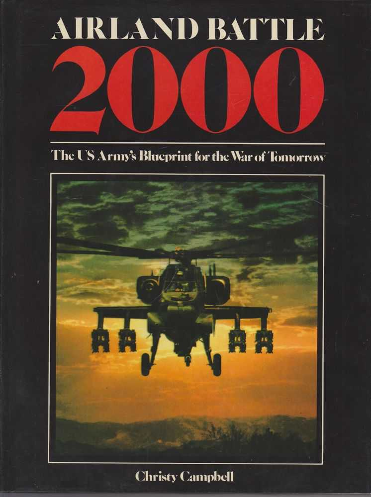 Airland Battle 2000: The US Army's Blueprint for the War of Tomorrow, Christy Campbell