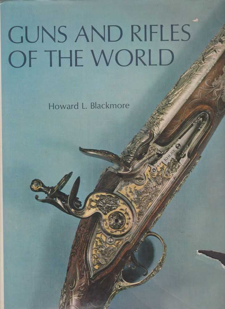 Guns and Rifles of the World, Howard L. Blackmore