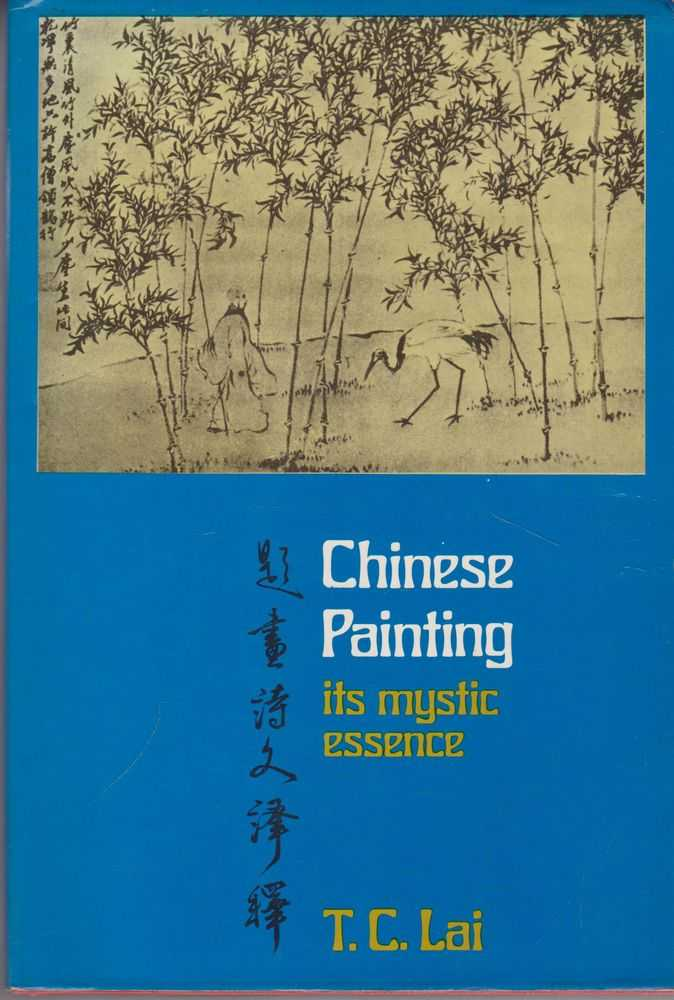 Chinese Painting: Its Mystic Essence, T. C. Lai