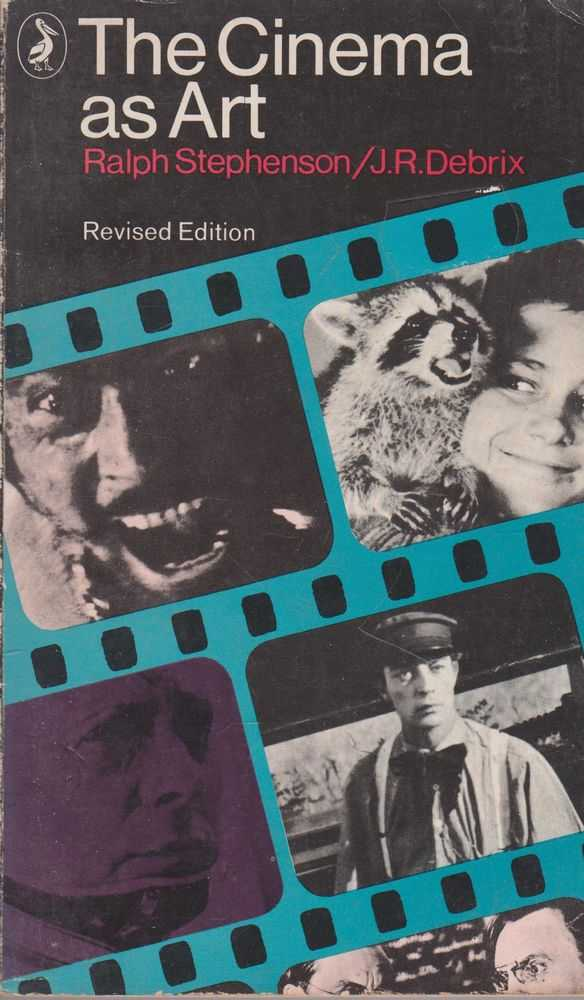 The Cinema as Art, Ralph Stevenson, J. R. Debrix