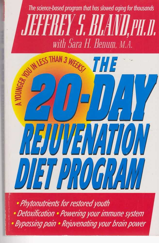 The 20-Day Rejuvenation Diet Program with the Revolutionary Phytonutrient Diet, Jeffrey S. Bland, PhD