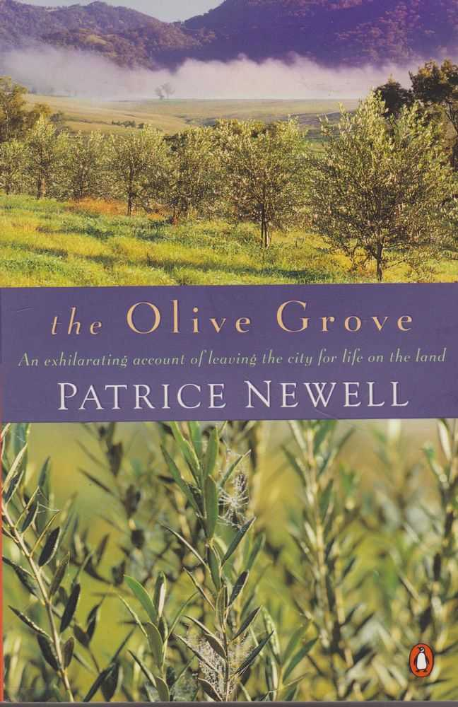 The Olive Grove: An Exhilarating Account of Leaving The City For Life On The Land, Patrice Newell