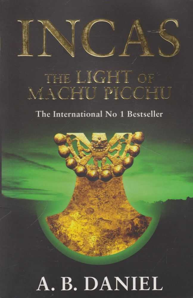 Incas: The Light of Machu Picchu, A.B. Daniel