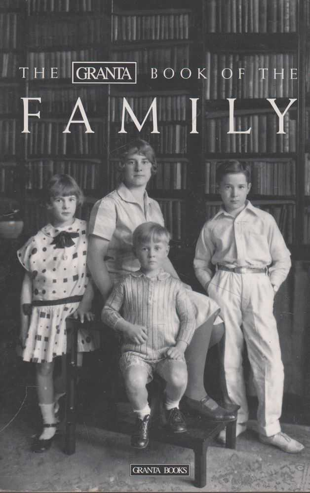 The Granta Book of The Family, Various Contributors