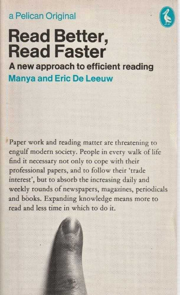 Read Better, Read Faster : A New Approach to Efficient Reading, Manya and Eric de Leeuw