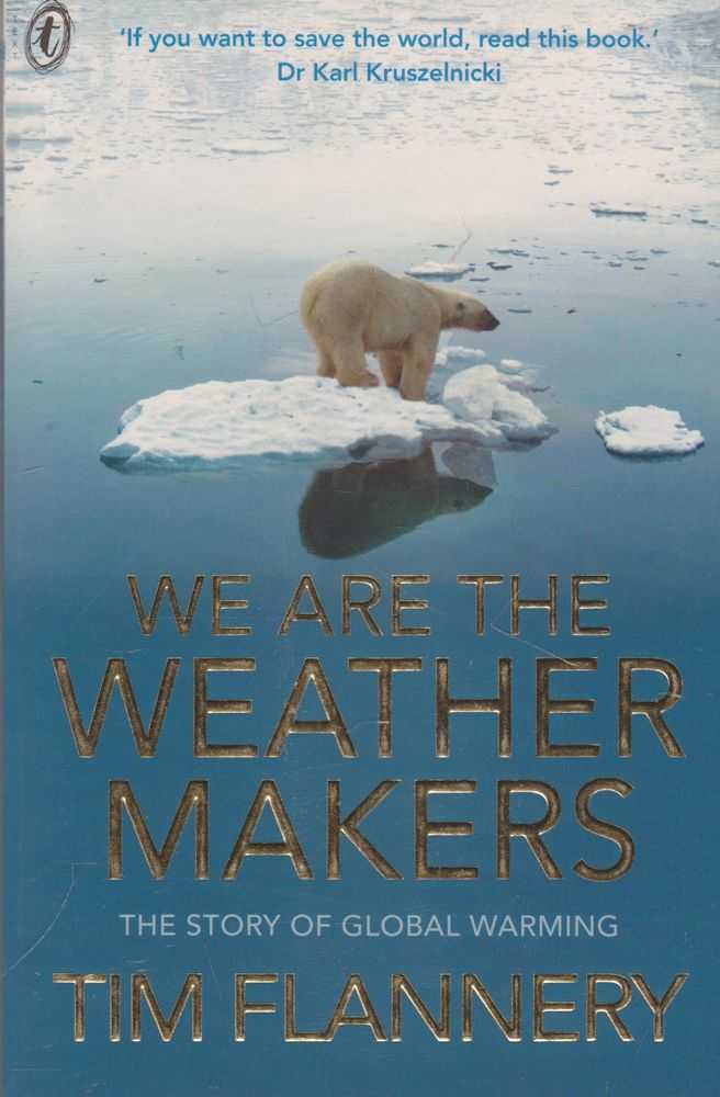 We Are The Weather Makers: The Story of Global Warming, Tim Flannery