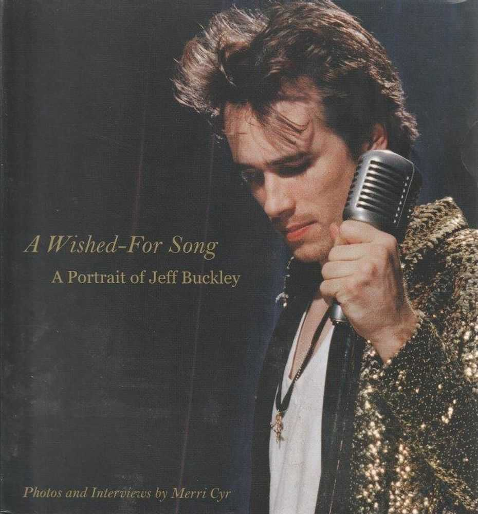 A Wished-For Song - A Portrait of Jeff Buckley, Merri Cyr