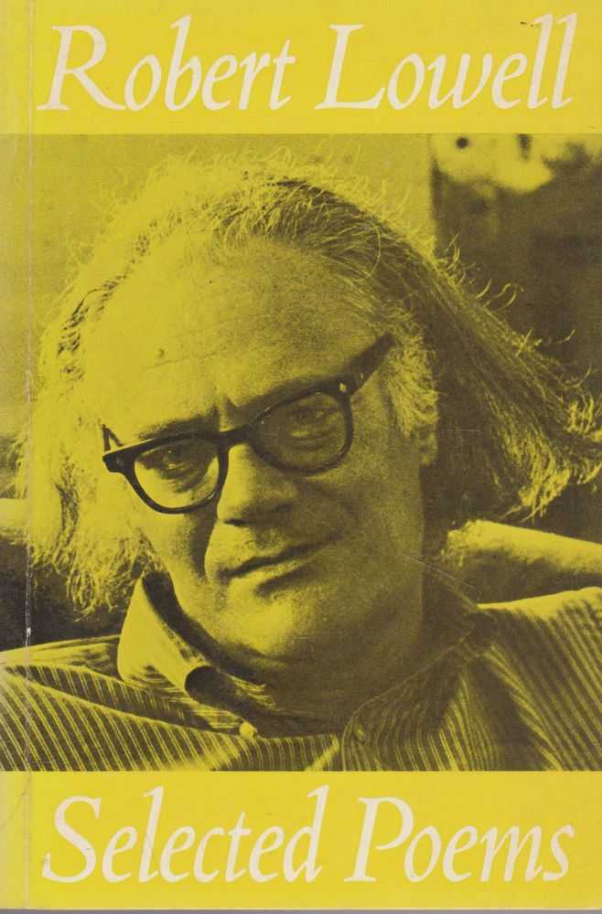Robert Lowell: Selected Poems, Robert Lowell