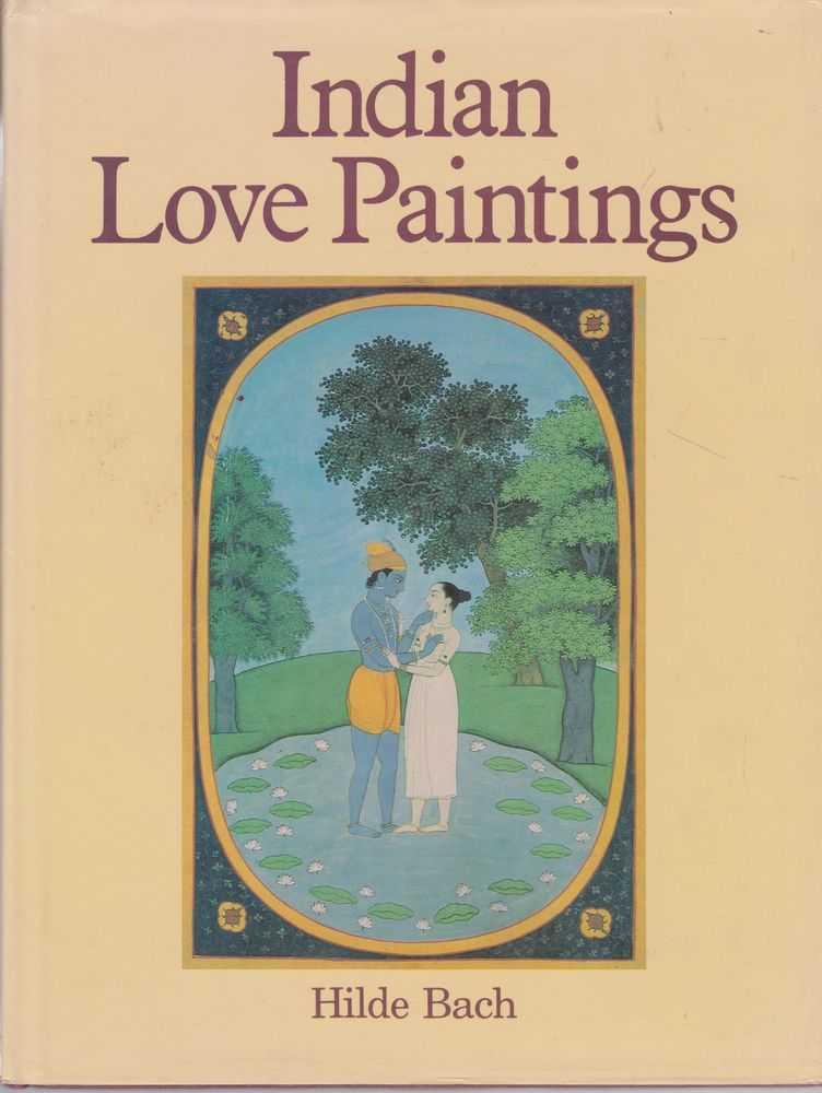 Indian Love Paintings, Hilde Bach