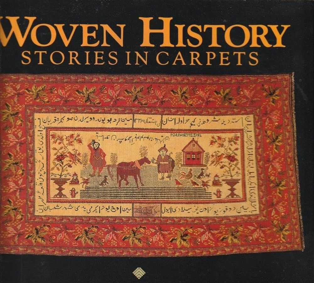Woven History - Stories in Carpets, J. Cadry [Signed Copy]