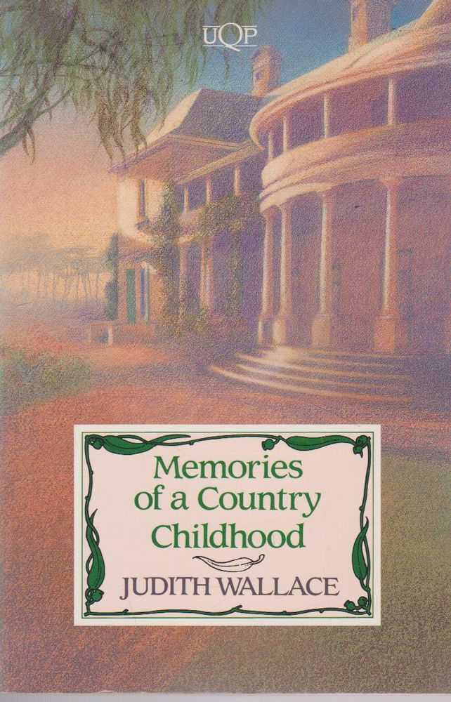 Memories of A Country Childhood, Judith Wallace