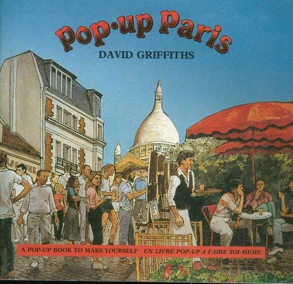 Pop-Up Paris: A Pop-Up Book To Make Yourself [Un Livre Pop-Up A Faire Soi-Meme, David Griffiths