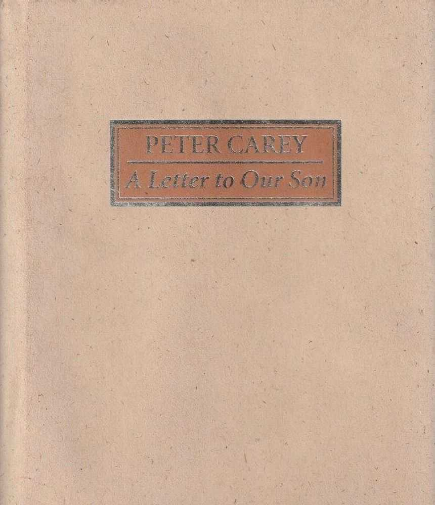 A Letter To Our Son, Peter Carey