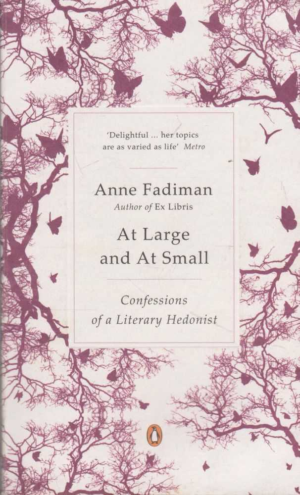 At Large and At Small: Confessions of a Literary Hedonist, Anne Fadiman