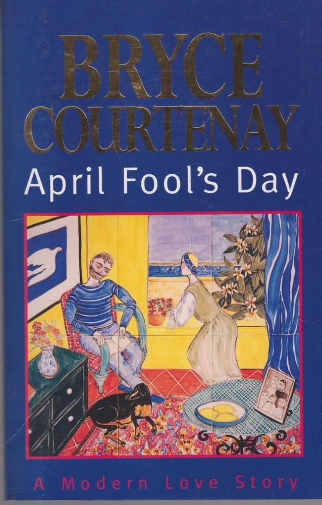 April Fool's Day: A Modern Tragedy, Bryce Courtenay