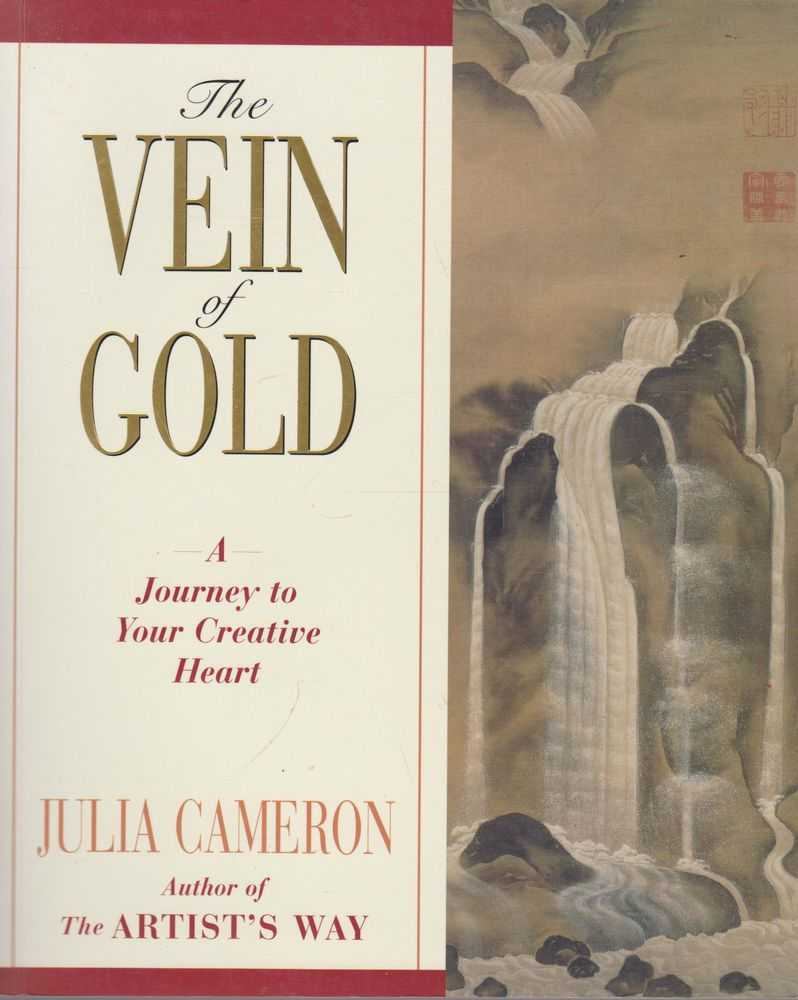 The Vein of Gold: A Journey To Your Creative Heart, Julia Cameron