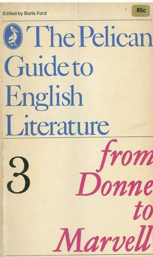 From Donne to Marvell [A Guide to English Literature 3], Boris Ford [Editor]