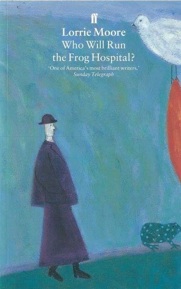 Who Will Run The Frog Hospital?, Lorrie Moore