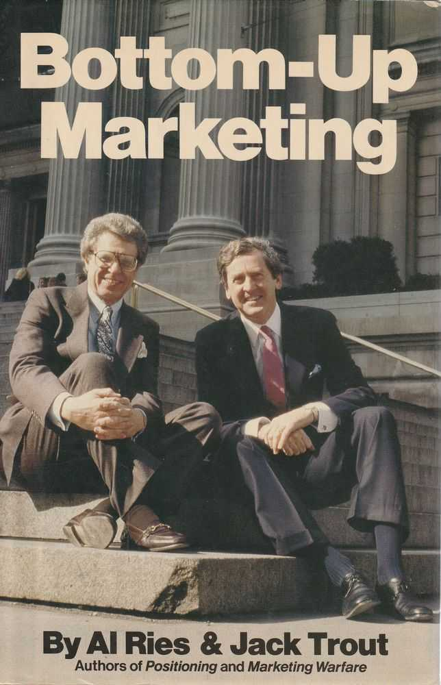 Bottom-Up Marketing, Al Ries & Jack Trout