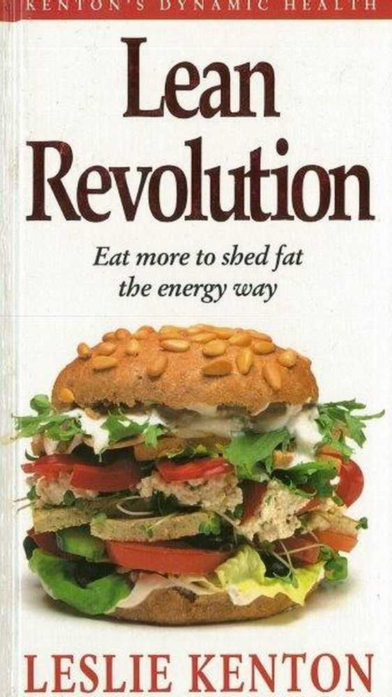 Lean Revolution: Eat More To Shed Fat the Energy Way, Leslie Kenton